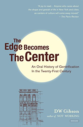 The Edge Becomes the Center: An Oral History of Gentrification in the 21st Century (English Edition)