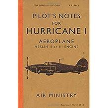 Pilot\'s Notes for Hurricane I Aeroplane: Hurricane Manual 1940