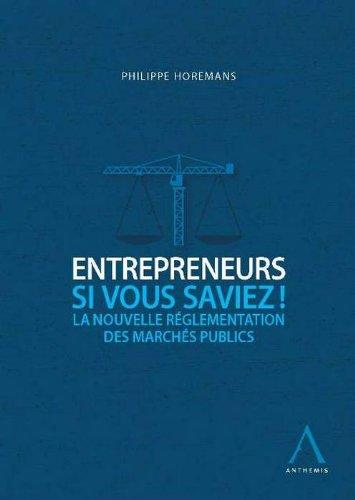 Entrepreneurs, si vous saviez ! La nouvelle rglementation des marchs publics