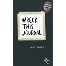 Wreck This Journal: To Create is to Destroy, Now with Even More Ways to Wreck! by Smith, Keri (2013) Taschenbuch