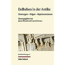 Erdbeben in der Antike: Deutungen - Folgen - Repräsentationen (Bedrohte Ordnungen)