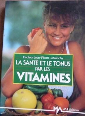 La Santé et le tonus par les vitamines