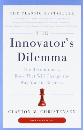 The Innovator's Dilemma: The Revolutionary Book That Will Change the Way You Do Business by Christensen, Clayton M. (2011) Paperback