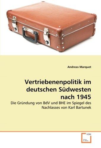 vertriebenenpolitik-im-deutschen-sudwesten-nach-1945-die-grundung-von-bdv-und-bhe-im-spiegel-des-nac