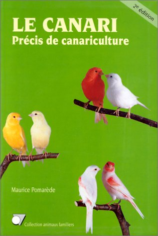 Le canari precis canariculture 2e edit 070996 par Pomarede