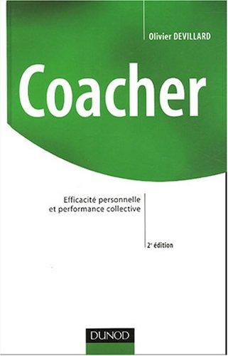 Coacher : Efficacité personnelle et performance collective par Olivier Devillard