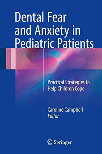 Dental Fear and Anxiety in Pediatric Patients: Practical Strategies to Help Children Cope