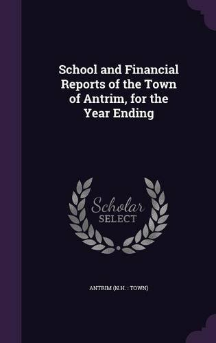 School and Financial Reports of the Town of Antrim, for the Year Ending