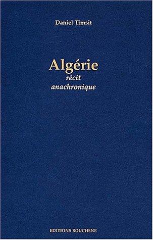 Algérie, récit anachronique