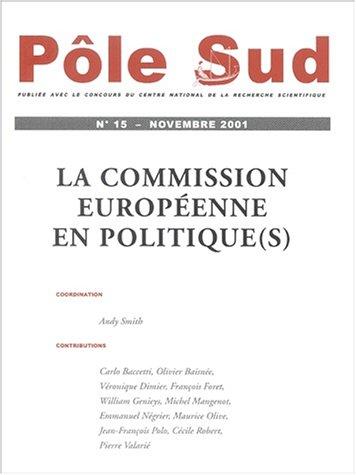 Pôle Sud N° 15 Novembre 2001 : La Commission européenne en politique(s) par Collectif