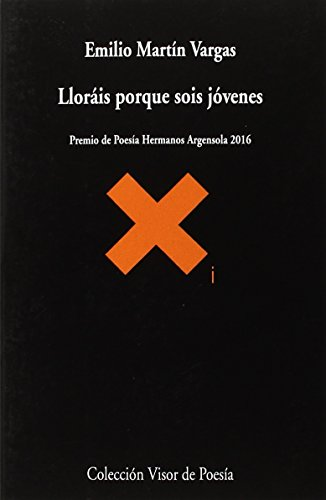 Lloráis porque sois jóvenes (visor de Poesía) por Emilio Martín Vargas