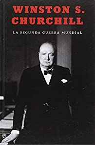La Segunda Guerra Mundial - 15ª Edición Aniversario par Winston Churchill