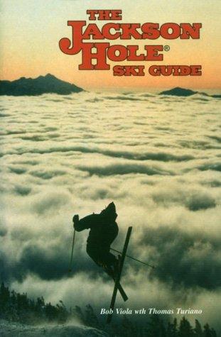 Jackson Hole Ski Guide (Skiing Guides) por Bob Viola