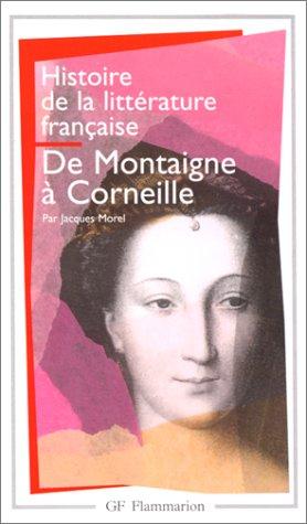 Histoire de littérature française : De Montaigne à Corneille