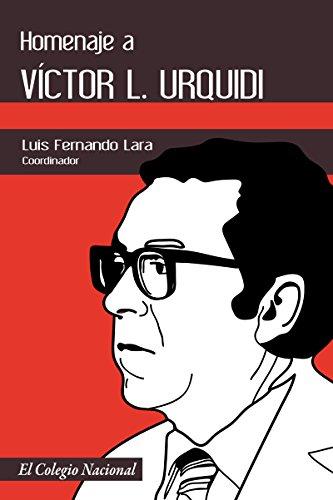 Homenaje a Víctor L. Urquidi por Luis Fernando  Lara