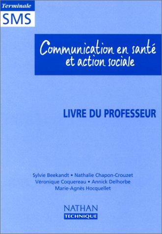 Communication en santé et action sociale, terminale SMS. Le livre du professeur