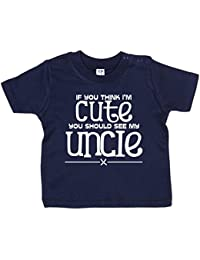 IiE, If you think I'm Cute you should see my Uncle, Baby Boy T-shirt