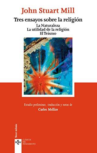 Tres ensayos sobre la religión (Clásicos - Clásicos Del Pensamiento) por John Stuart Mill