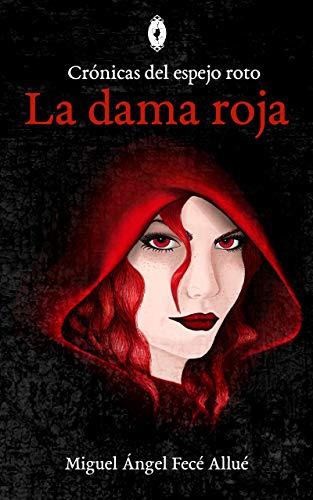 La Dama Roja (Crónicas del espejo roto nº 1) eBook: Miguel Ángel ...
