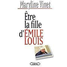 Etre la fille d'Emile Louis