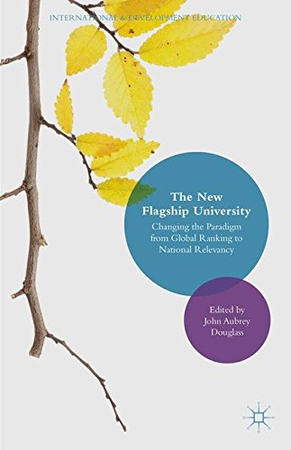 The New Flagship University: Changing the Paradigm from Global Ranking to National Relevancy (International and Development Education)