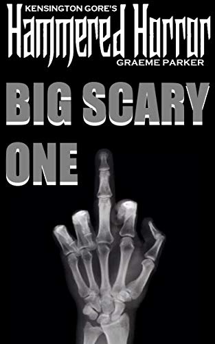 Kensington Gore's Hammered Horror - Big Scary One (English Edition)