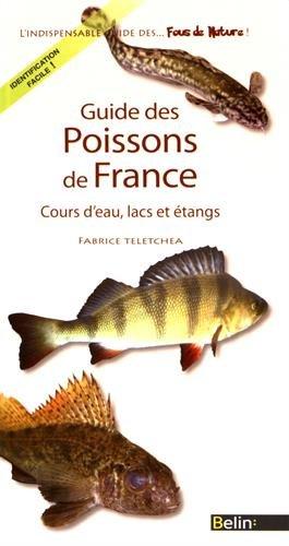 Guide des poissons de France - Cours d'eau, lacs et étangs