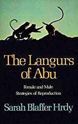 [(The Langurs of Abu : Female and Male Strategies of Reproduction)] [By (author) Sarah Blaffer Hrdy] published on (December, 1980)