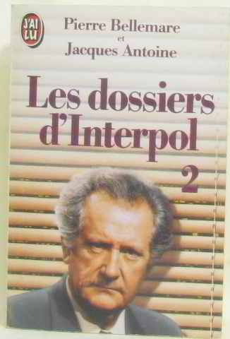 Les dossiers d'Interpol : Tome 2