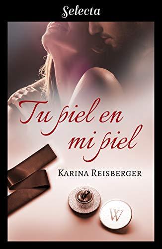 Tu piel en mi piel de Karina Reisberger