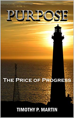 Purpose: The Price of Progress (English Edition) (Reuse Llc Books)