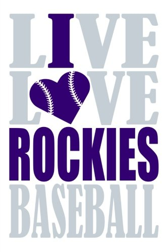Live Love Rockies Baseball Journal: A lined notebook for the Colorado Rockies fan, 6x9 inches, 200 pages. Live Love Baseball in silver and I Heart Rockies in purple. (Sports Fan Journals) por WriteDrawDesign