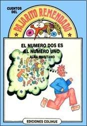 El Numero DOS Es El Numero Uno (Coleccion El Pajarito Remendado) por Alma Maritano
