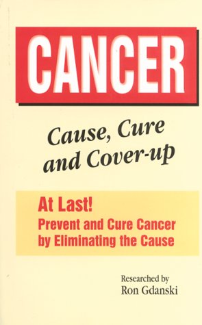 Cancer, Cause, Cure and Cover-Up