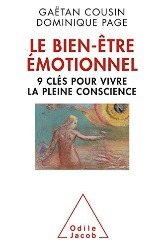 Le Bien-être émotionnel: 9 clés pour vivre la pleine conscience