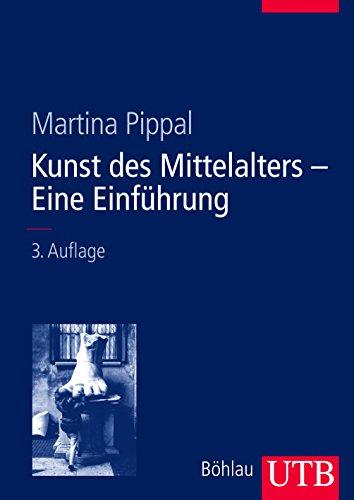 """Kunst des Mittelalters - Eine Einführung: Von den Anfängen der christlichen """"Kunst"""" bis zum Ende des Hochmittelalters (Utb)"""