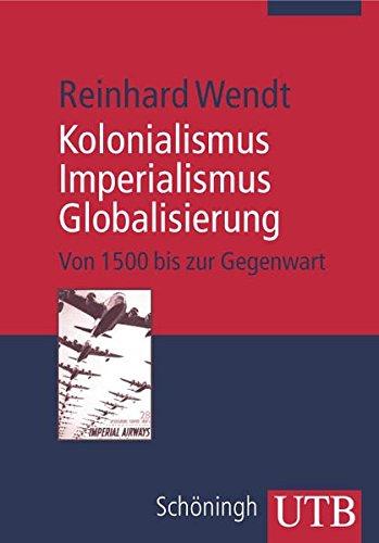 Kolonialismus zur Globalisierung: Europa und die Welt seit 1500 (Uni-Taschenbücher M)