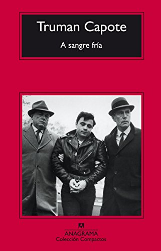A Sangre Fría (Compactos Anagrama) por Truman Capote