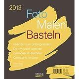 Foto-Malen-Basteln braun 2013: Kalender zum Selbstgestalten