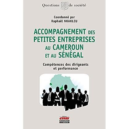 Accompagnement des petites entreprises au Cameroun et au Sénégal: Compétences des dirigeants et performance (Questions de Société)