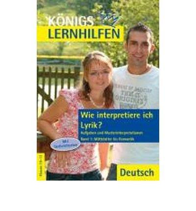 Wie interpretiere ich Lyrik? 1. Mittelalter bis Romantik: Klassen 10-13. Aufgaben und...