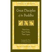 Great Disciples of the Buddha: Their Lives, Their Works, Their Legacy (The Teachings of the Buddha) (English Edition)