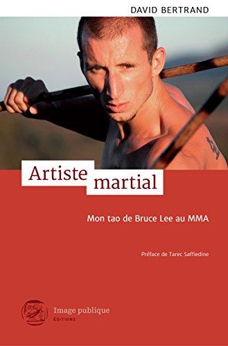 Artiste martial: Mon Tao de Bruce Lee au Mma par David Bertrand