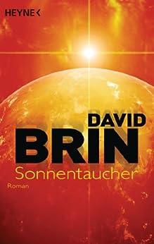 Sonnentaucher: Roman (Die erste Uplift-Trilogie 1) von [Brin, David]