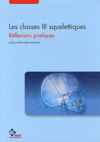 Les classes III squelettiques : Réflexions pratiques