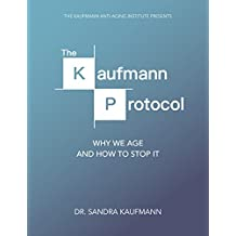 The Kaufmann Protocol: Why We Age and How to Stop It (English Edition)