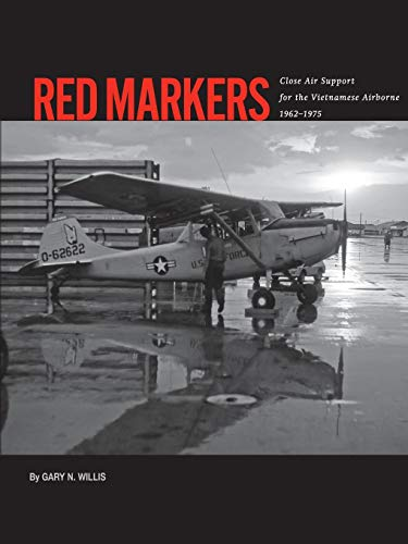 Red Markers, Close Air Support for the Vietnamese Airborne, 1962-1975 -