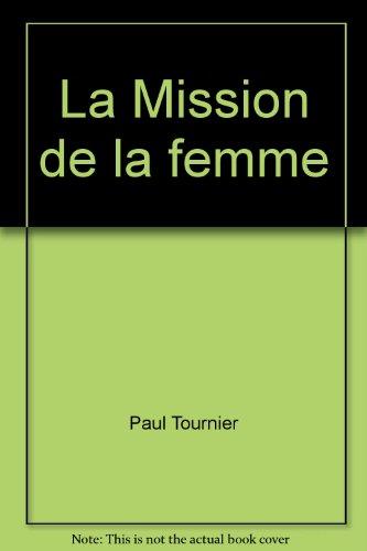La Mission de la femme (Collection L'Homme et ses problèmes)