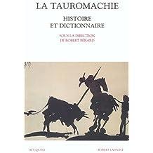 Histoire et dictionnaire de la Tauromachie de Collectif (22 mai 2003) Broché