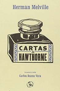 Cartas a Hawthorne par Herman Melville